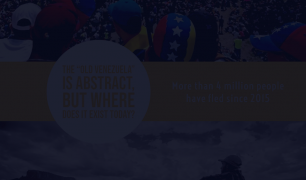 "'THE ""OLD VENEZUELA"" IS ABSTRACT, BUT WHERE DOES IT EXIST TODAY?' is written in yellow font in a white bubble. To the right of it, 'More than 4 million people have fled since 2015' is written in white on a yellow banner. There is a photo of a crowd gathered at the top of the graphic and a photo of a person staring at mountains at the bottom of the graphic. There is a dark overlay over the entire graphic."